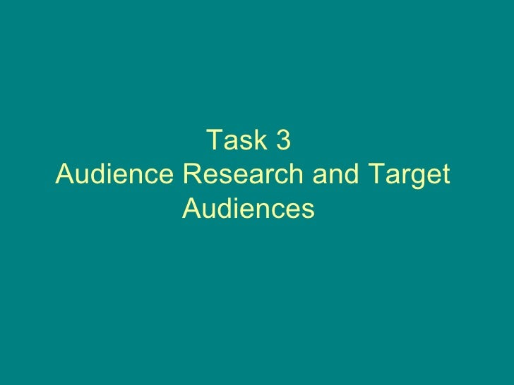 Task 3  Audience Research and Target Audiences