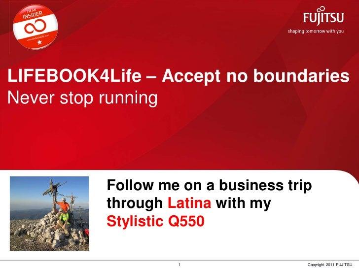 LIFEBOOK4Life – Accept no boundariesNever stop running                Follow me on a business trip Insert         through ...