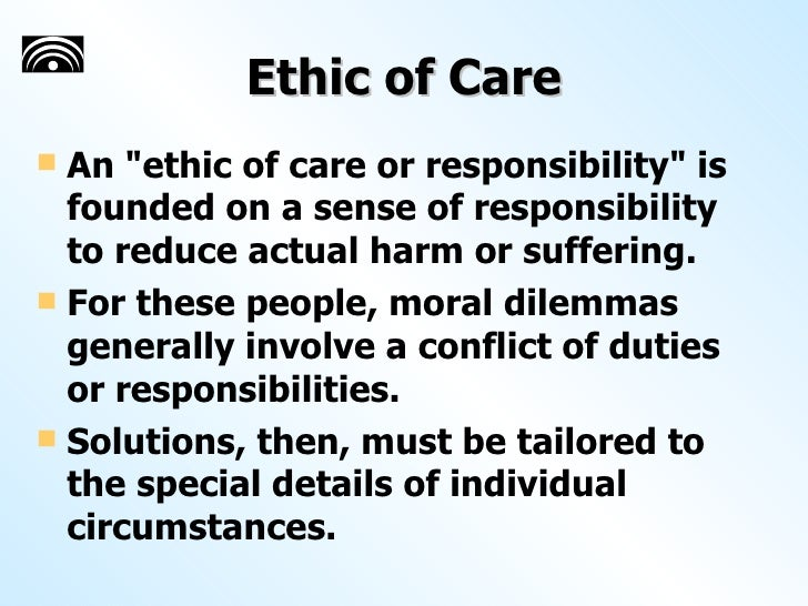 ethic of care theory Ethics, also called moral philosophy, the discipline concerned with what is morally good and bad, right and wrong the term is also applied to any system or theory of.