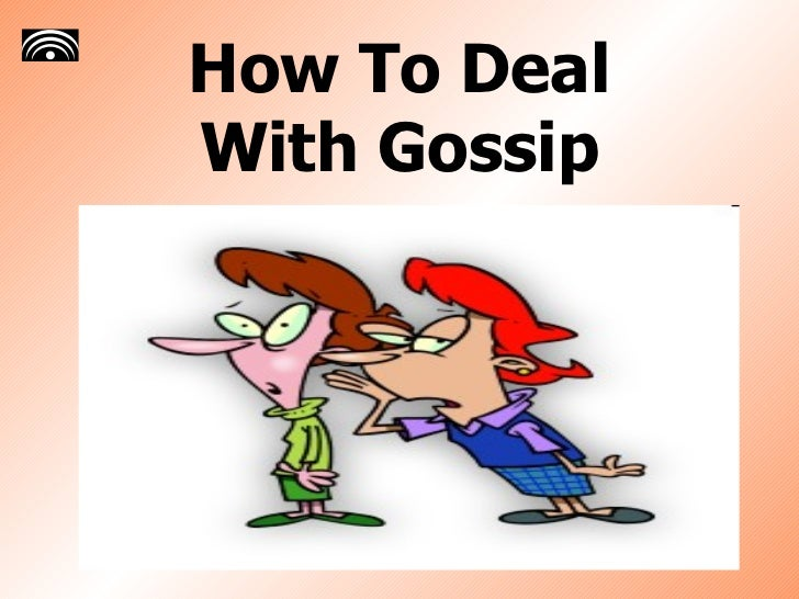 How To Deal  With Gossip