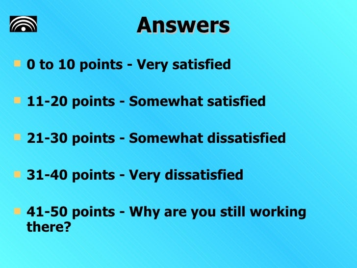 Time To Quit The Job   Questionnaire   Answers Slide 3