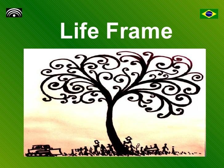 Life Frame
