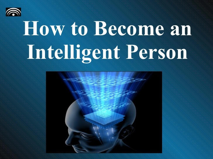 How to Become an Intelligent Person