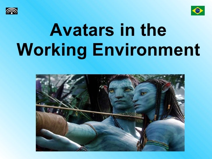 Avatars in the Working Environment