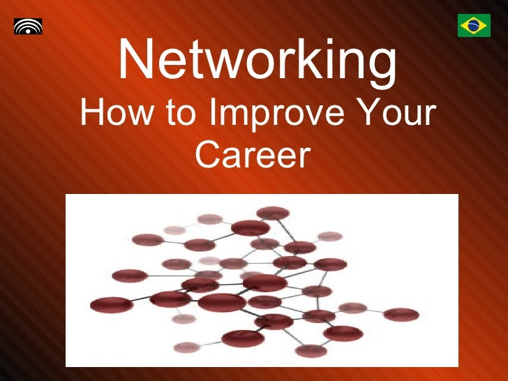Networking How to Improve Your Career