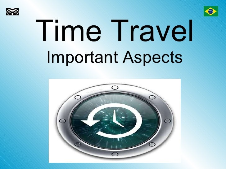 Time Travel Important Aspects