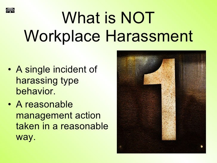 What is not harassment
