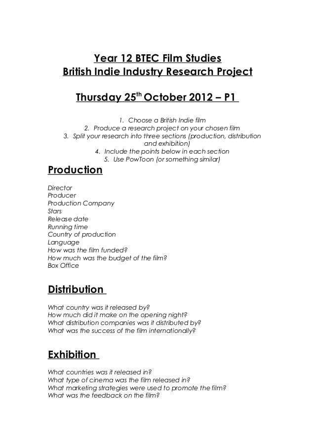 Year 12 BTEC Film Studies    British Indie Industry Research Project         Thursday 25th October 2012 – P1              ...