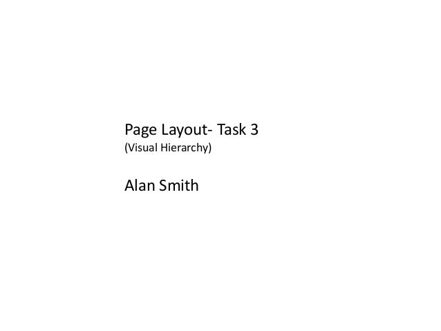 Page Layout- Task 3 (Visual Hierarchy) Alan Smith