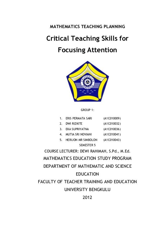 MATHEMATICS TEACHING PLANNING   Critical Teaching Skills for        Focusing Attention                       GROUP 1:     ...