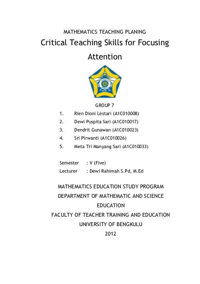 MATHEMATICS TEACHING PLANINGCritical Teaching Skills for Focusing                  Attention                      GROUP 7 ...