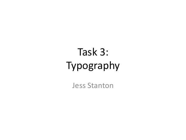 Task 3: Typography Jess Stanton
