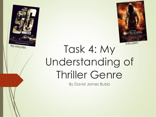 Task 4: My Understanding of Thriller Genre By David James Bubb