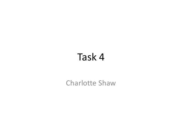 Task 4 Charlotte Shaw