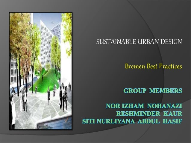 SUSTAINABLE URBAN DESIGN Bremen Best Practices