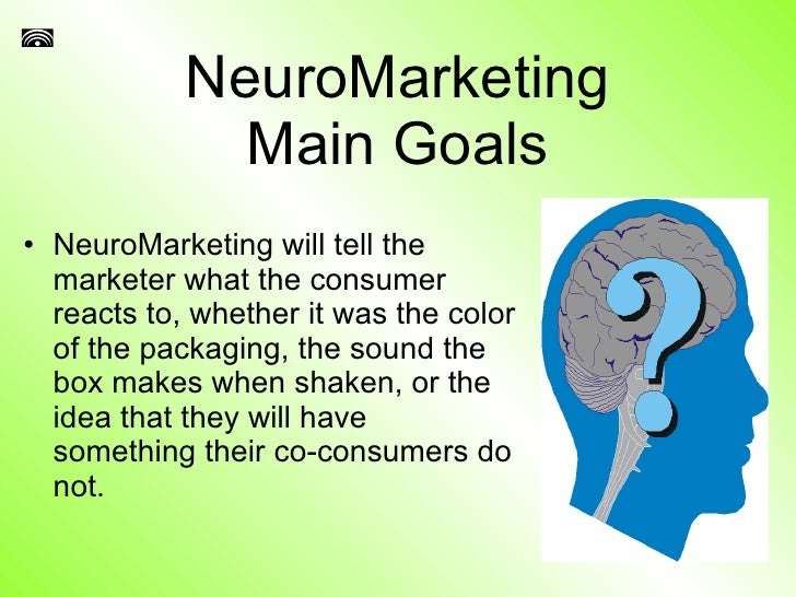 the effects of neuromarketing in consumer Globalization and its effect on consumer behavior the effects of neuromarketing in consumer behavior neuromarketing helps many companies and academics to understand how the neurons in our brains behave in such a way that stimulates and influences our desire to consume products from a.