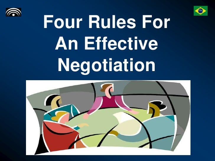 Four Rules For  An Effective  Negotiation
