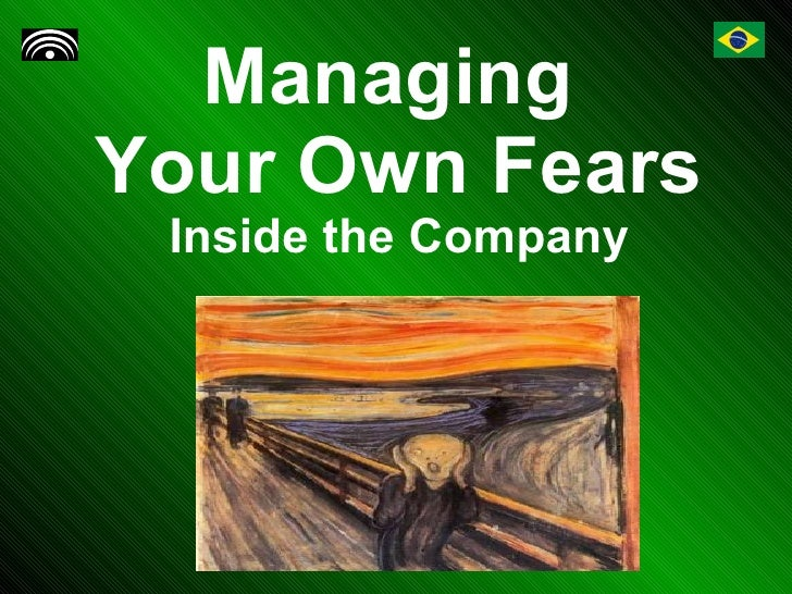 Managing  Your Own Fears Inside the Company