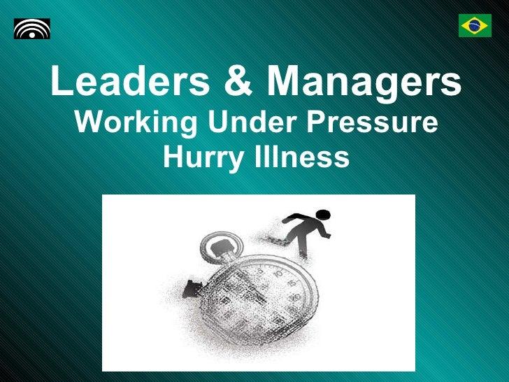 Hurry Illness - Living Under Pressure at Work