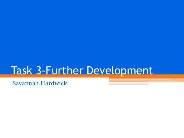 Task 3-Further Development Savannah Hardwick