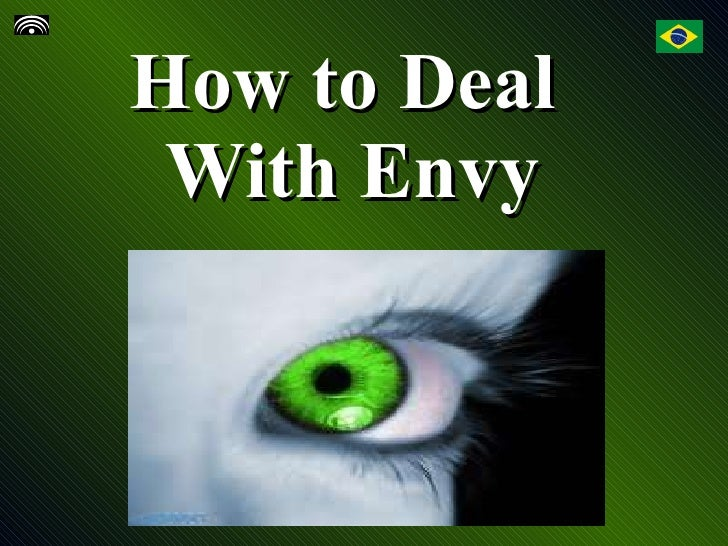 How to Deal  With Envy