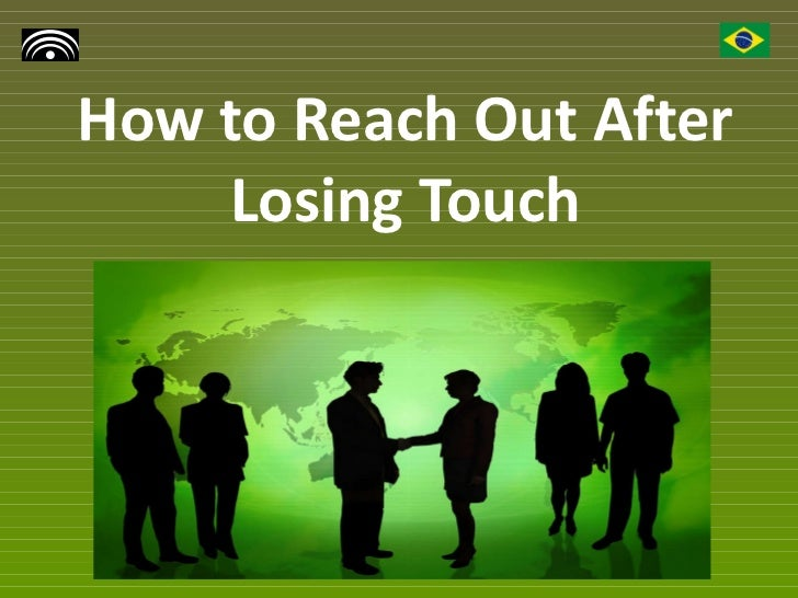 How to Reach Out After Losing Touch