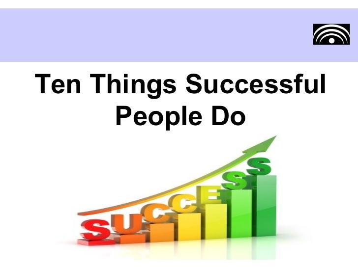 Ten Things Successful People Do