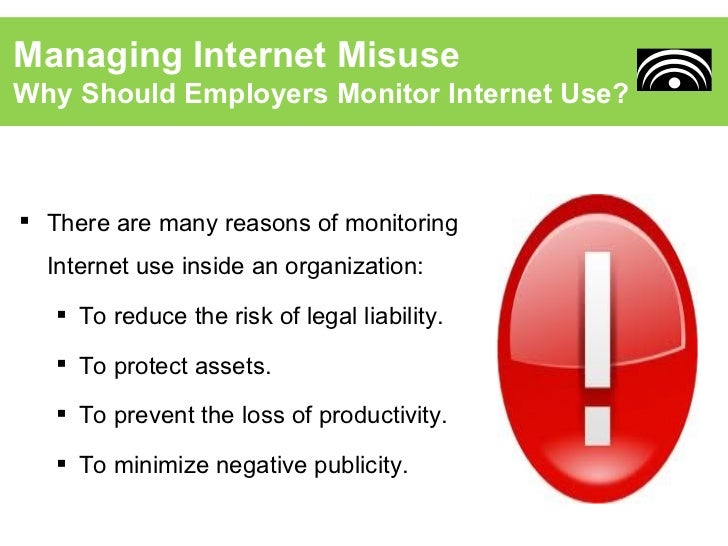 Internet usage should be monitored and controlled by the company