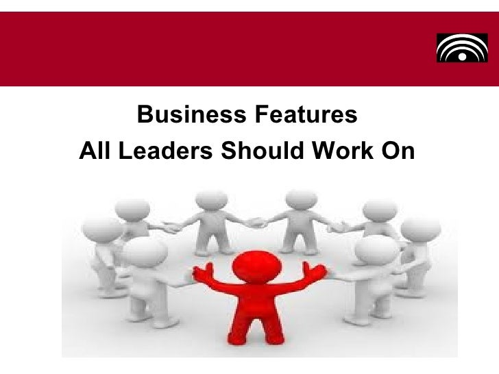 Business FeaturesAll Leaders Should Work On