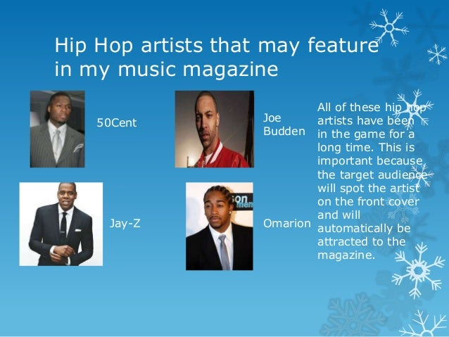 Hip Hop artists that may feature in my music magazine 50Cent  Jay-Z  All of these hip hop Joe artists have been Budden in ...