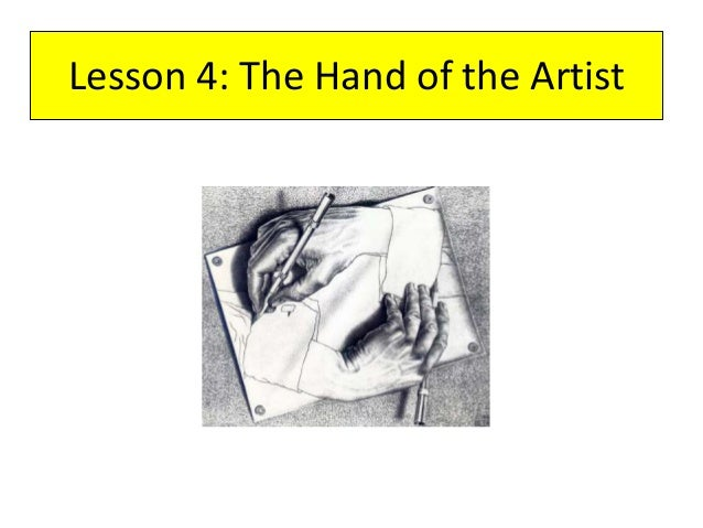 Lesson 4: The Hand of the Artist