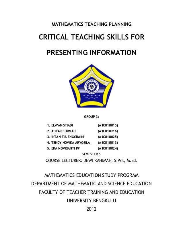 MATHEMATICS TEACHING PLANNING  CRITICAL TEACHING SKILLS FOR     PRESENTING INFORMATION                           GROUP 3: ...