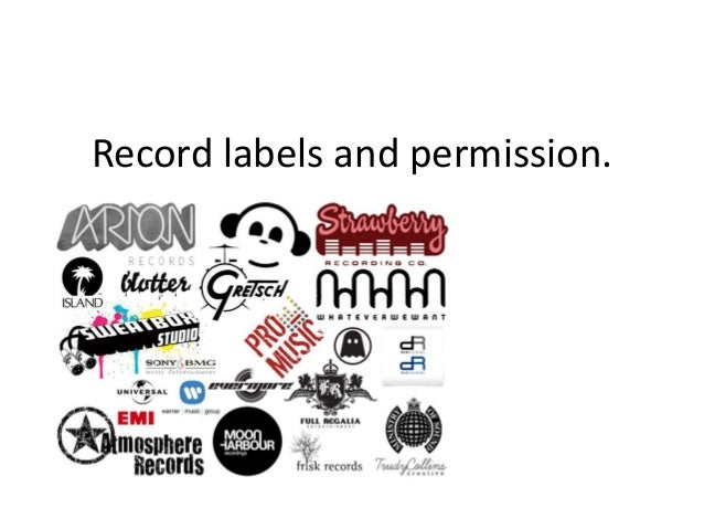 Record labels and permission.