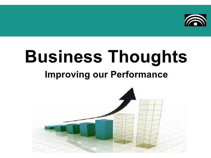 Business Thoughts  Improving our Performance