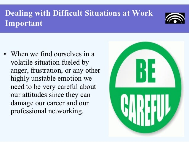 4 dealing with difficult situations