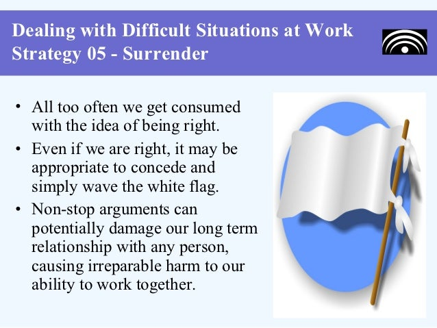 difficult situation at work dealing with difficult situations at work