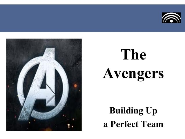 TheAvengers  Building Upa Perfect Team