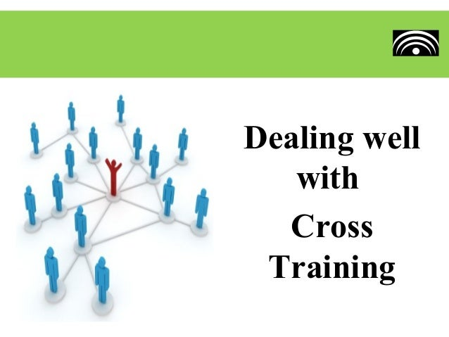 Dealing well   with  Cross Training