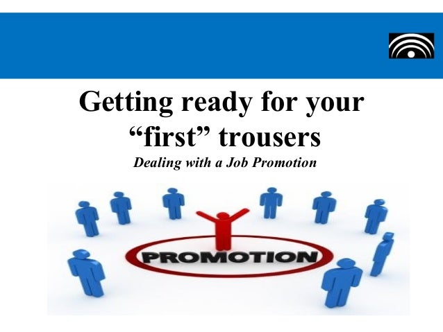 """Getting ready for your""""first"""" trousersDealing with a Job Promotion"""