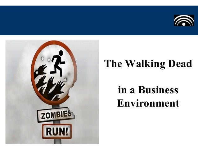 The Walking Deadin a BusinessEnvironment