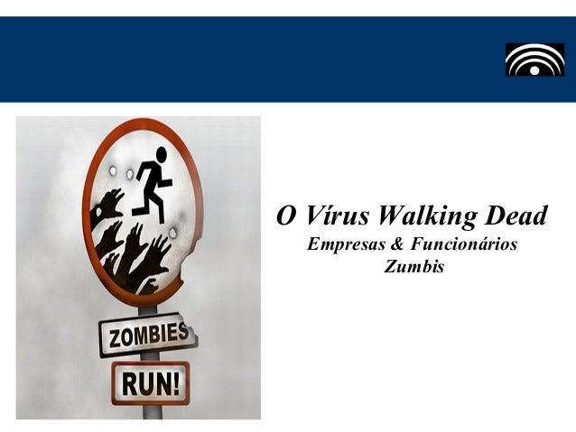 O Vírus Walking Dead Empresas & Funcionários Zumbis