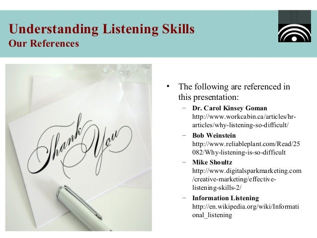 why are listening skills difficult to Having a closed mind - we all have ideals and values that we believe to be correct and it can be difficult to listen to the views of others that contradict our own opinions the key to effective listening and interpersonal skills more generally is the ability to have a truly open mind - to understand why others think about things.
