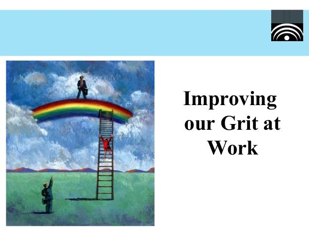 Improving our Grit at Work
