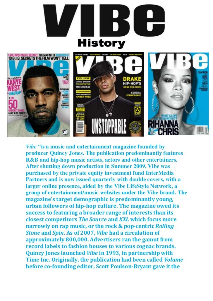 """Vibe """"is a music and entertainment magazine founded byproducer Quincy Jones. The publication predominantly featuresR&B and..."""