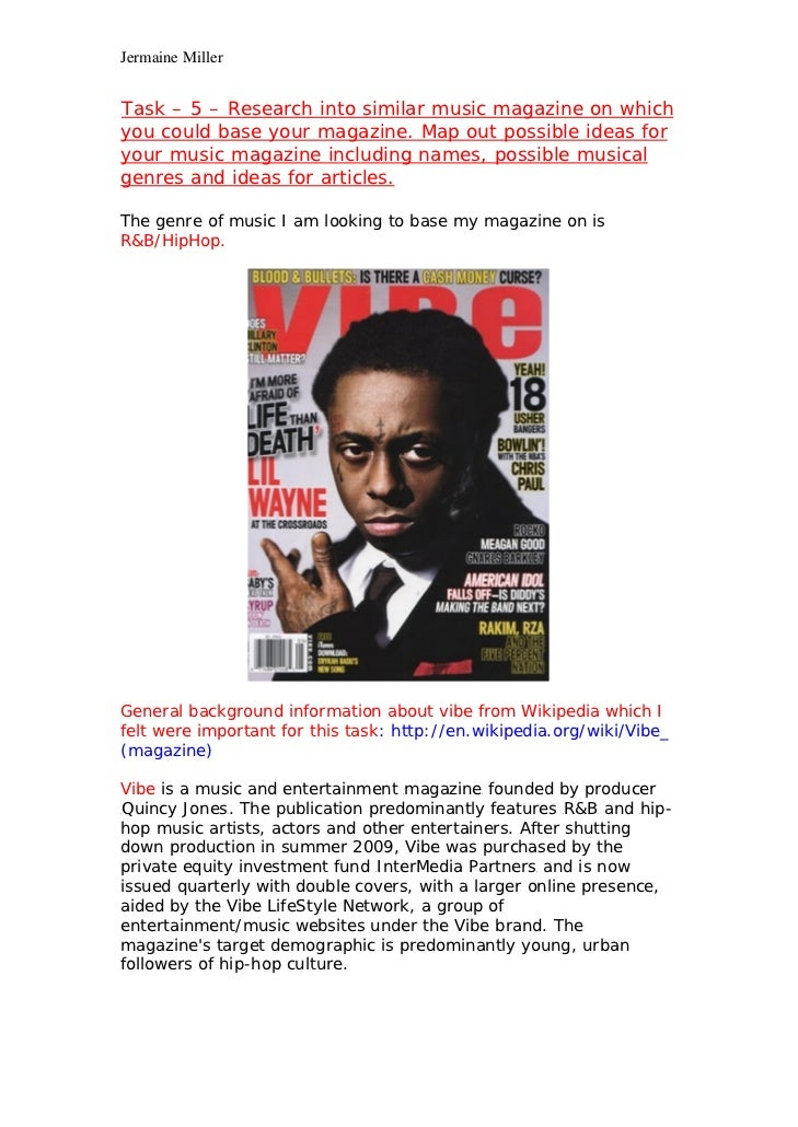 Jermaine MillerTask – 5 – Research into similar music magazine on whichUyou could base your magazine. Map out possible ide...