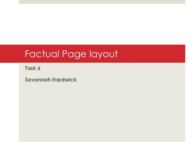 Factual Page layout Task 6  Savannah Hardwick