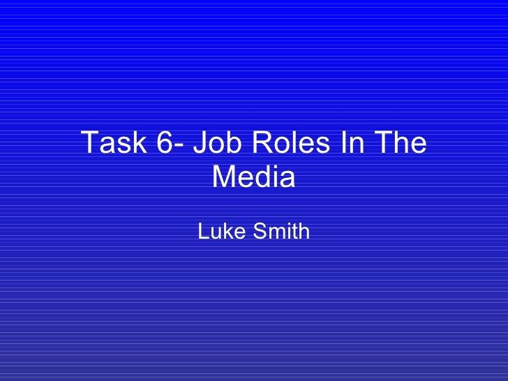 Task 6- Job Roles In The Media Luke Smith