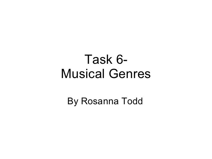 Task 6- Musical Genres By Rosanna Todd