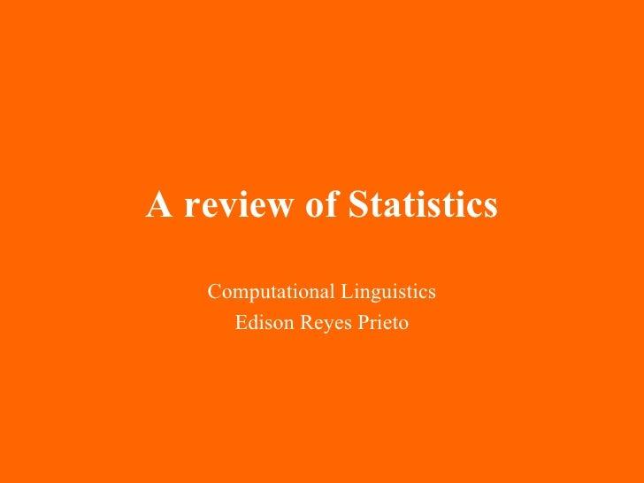 A review of Statistics Computational Linguistics Edison Reyes Prieto