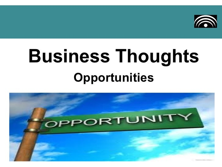 Business Thoughts    Opportunities